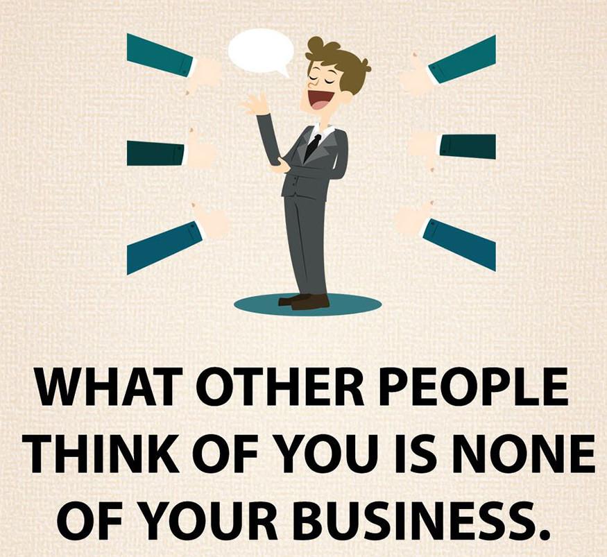 Hogy mások mit gondolnak rólad, az nem a te dolgod