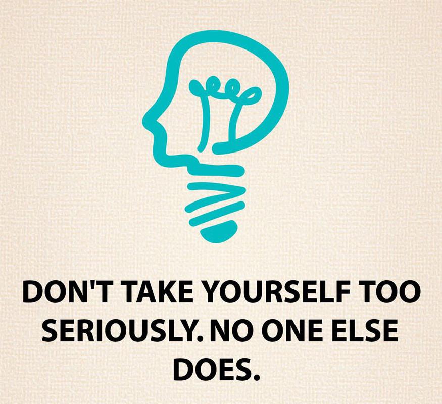 Ne vedd magad túl komolyan, mások sem teszik